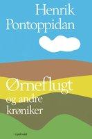 Ørneflugt og andre krøniker - Henrik Pontoppidan
