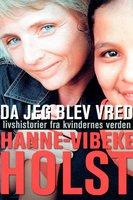 Da jeg blev vred - Hanne-Vibeke Holst