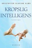 Kropslig intelligens - Kristoffer Glavind Kjær