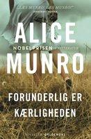 Forunderlig er kærligheden - Alice Munro