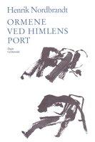 Ormene ved himlens port - Henrik Nordbrandt