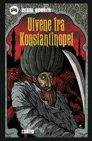 Ulvene fra Konstantinopel - Benni Bødker