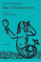 Ode til blæksprutten og andre kærlighedsdigte - Henrik Nordbrandt
