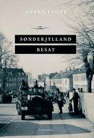 Sønderjylland besat - Søren Flott