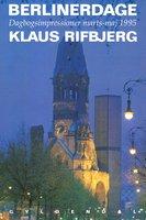Berlinerdage - Klaus Rifbjerg