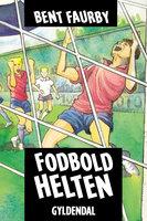 Fodboldhelten - Bent Faurby