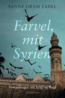Farvel, mit Syrien - Sanne Gram Fadel
