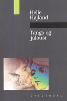 Tango og jalousi - Helle Højland