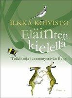 Eläinten kielellä - Ilkka Koivisto