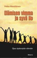 Elämisen vimma ja syvä ilo - Pekka Hämäläinen