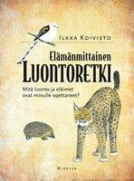 Elämänmittainen luontoretki - Ilkka Koivisto