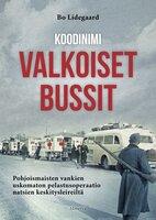 Koodinimi Valkoiset bussit - Bo Lidegaard