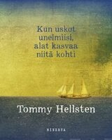 Kun uskot unelmiisi, alat kasvaa niitä kohti - Tommy Hellsten