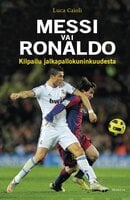 Messi vai Ronaldo - Luca Caioli