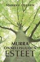 Murra onnellisuuden esteet - Markku Ojanen