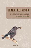 Ovela lintubongari ja muita tarinoita - Ilkka Koivisto