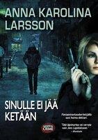 Sinulle ei jää ketään - Anna Karolina Larsson