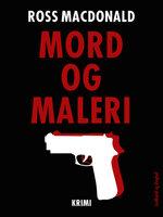 Mord og maleri - Ross Macdonald