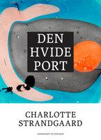 Den hvide port - Charlotte Strandgaard