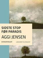 Sidste stop før paradis - Aggi Jensen