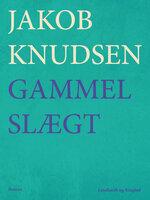 En gammel slægt - Jakob Knudsen