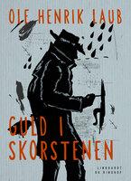 Guld i skorstenen - Ole Henrik Laub