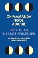 Brev til en nybagt forælder - Chimamanda Ngozi Adichie