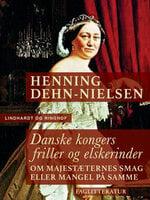 Danske kongers friller og elskerinder - Henning Dehn-Nielsen