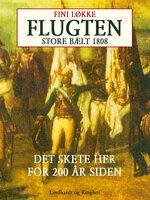 Flugten. Store Bælt i 1808 - Fini Løkke