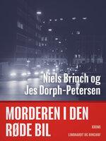 Morderen i den røde bil - Jes Dorph-Petersen,Niels Brinch