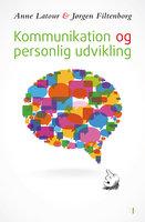 Kommunikation og personlig udvikling - Anne Latour, Jørgen Filtenborg
