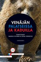 Venäjän palatseissa ja kaduilla - Leena Vähäkylä,Markku Kivinen