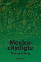 Mexicocitydigte - Thomas Boberg