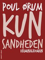 Kun sandheden - Poul Ørum