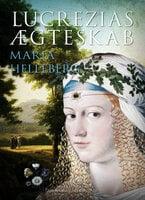 Lucrezias ægteskab - Maria Helleberg