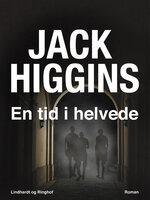 En tid i helvede - Jack Higgins