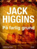 På farlig grund - Jack Higgins