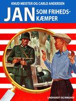 Jan som frihedskæmper - Knud Meister, Carlo Andersen