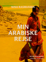 Min arabiske rejse - Nina Rasmussen