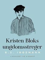 Kristen Bloks ungdomsstreger - B.S. Ingemann