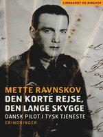 Den korte rejse, den lange skygge - Mette Ravnskov