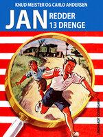 Jan redder 13 drenge - Knud Meister,Carlo Andersen