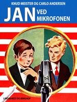 Jan ved mikrofonen - Knud Meister,Carlo Andersen