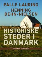 Historiske steder i Danmark - Palle Lauring, Henning Dehn-Nielsen