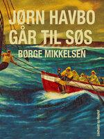 Jørn Havbo går til søs - Børge Mikkelsen