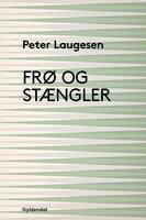 Frø og stængler - Peter Laugesen