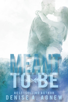 Meant To Be - Denise A. Agnew