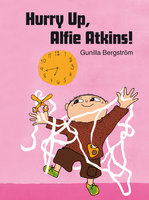 Hurry Up, Alfie Atkins - Gunilla Bergström
