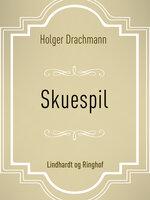 Skuespil - Holger Drachmann