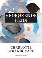 Vedrørende Heidi - Charlotte Strandgaard